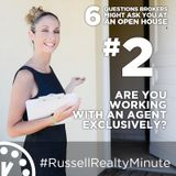 Open House questions - Are you working with an agent?