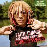 Faith, Change, and Owning your Power with Goddess Adina