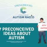 7 Preconceived Ideas About Autism