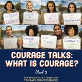 Courage Talks - Part II