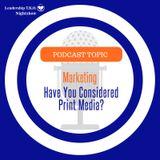 Marketing - Growing Your Business Through Print Media   Lakeisha McKnight