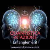 32° puntata - FISICA QUANTISTICA IN AZIONE - Entanglement Quantistico