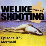 WLS Double Tap 075 - Mermaid