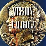 Special Report: Mission Caligula (2018)