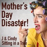 0010 - Mother's Day disaster  - 5_27_17, 6.30 PM