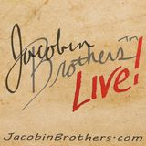 Jacobin Brothers™ Live!