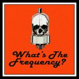 What's The Frequency?