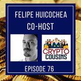 Todays  Co-host Is Felipe Huicochea - CriptoMonedas TV