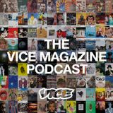 The VICE Magazine Podcast
