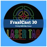 FC 030: Firing With My Laser