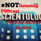 Ep.210 - Scientology! The Sharknado of Religion