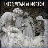 Inter Vitam et Mortem