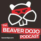 Beaver Dojo Podcast