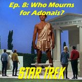 "Season 1, Episode 8: ""Who Mourns for Adonais"" (TOS) with David Mack"