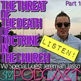 The Threat of The Death of Doctrine in The Church - Part 1 with Jeremiah Jasso