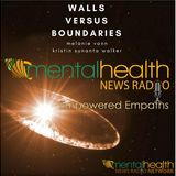 Empowered Empaths: Walls Versus Boundaries