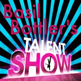 Basil Bottler's Radio Show - Basil's Talent Competition