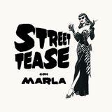 StreetTease con Marla Lombardo (8 Febbraio 2018 )