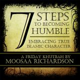 Islamic Character: How to Become Humble (7 Steps)