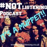 Ep.185 - It's a MUPPET!!