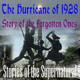 The Hurricane of 1928 | Story of the Forgotten Ones | Podcast