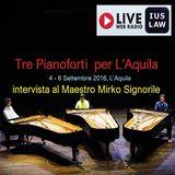 Tre Pianoforti per L'Aquila: intervista al Maestro Mirko Signorile