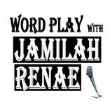 Word Play with Jamilah Renae