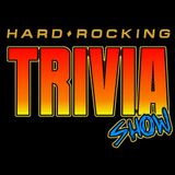 Hard Rocking Trivia Show Episode #69