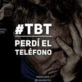#TBT Perdí el teléfono