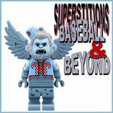 Superstitions: Baseball & Beyond