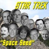 "Season 3, Episode 3: ""Space Seed"" (TOS) with Maria Jose and John Tenuto"