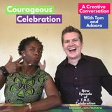 Courageous Celebration With Adaora and I
