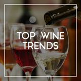 48 Top Wine Trends to Expect in 2019