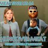 Episode 66- Hungover Meat