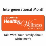 Talk With Your Family About Alzheimer's During Intergenerational Month