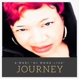 "A'mari ""DJ Mona-Lisa"" Podcast Entitled, ""Journey"" - Green Card Love"
