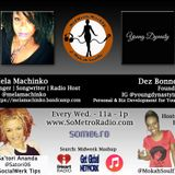 MidWeek MashUp hosted by @MokahSoulFly with special contributor @Satori06 Show 35 Nov 9 2016 Guests R&B artist MeLa Machinko and  Dez Bonner