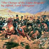 """""""The Charge of the Light Brigade"""" by Alfred, Lord Tennyson"""