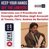 Intervista al Presidente del COA Trento, l'Avv. Andrea de Bertolini: Endangered Lawyers