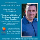 Creating a Mindset of Resilience with Sean Douglas