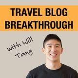 The Travel Blog Breakthrough Podcast