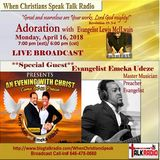 ADORATION with Evangelist Mac and Guest, Evangelist Emeka Udeze