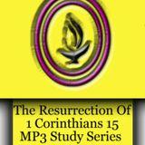 The Resurrection Of 1 Cor 15 - 1st Sem.