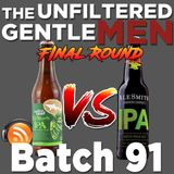 Batch91: Alesmith vs Dogfish Head March Madness Finals & Beauty and Beer