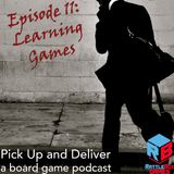 Pick Up and Deliver 011: Learning Games