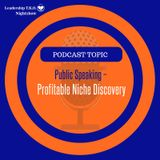 Public Speaking - Profitable Niche Discovery | Lakeisha McKnight | Truth Training Thursday