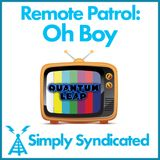 Remote Patrol: Oh Boy