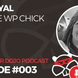 003 – Kim Doyal from The WP Chick