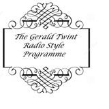 The Gerald Twint Radio Style Programme