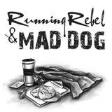 Running Rebel & Mad Dog